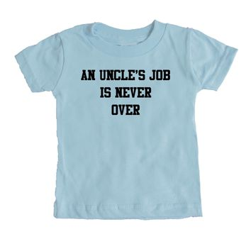 An Uncles Job is Never Over Baby Tee