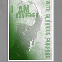 Loki : silhouette and I am burdened with glorious purpose poster
