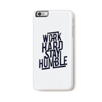 Work hard stay humble quote for iPhone 6 Plus