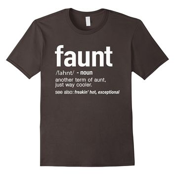 FAUNT Definition Aunt Funny T-Shirt