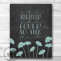 Quote Print, Printable art wall decor, inspirational quotes poster - She believed she could - Instant Download