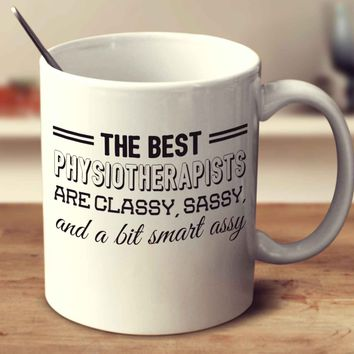 The Best Physiotherapists Are Classy Sassy And A Bit Smart Assy