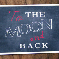 To The Moon And Back Card. I Love You. Happy Valentine's Day. Happy Anniversary.