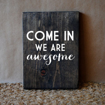 COME IN // Inspirational Quote Wooden Sign
