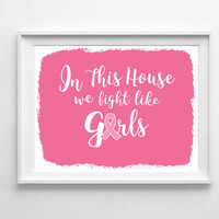In this house sign, In this house we fight like girls, fight like a girl, breast cancer awareness, find a cure, fight for a cure, wall art