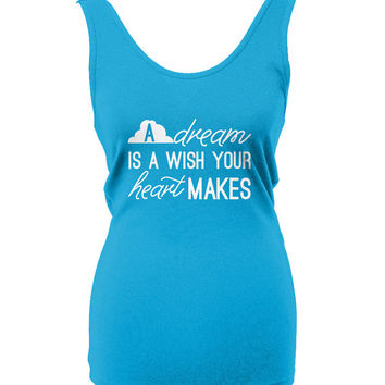 A Dream is a Wish Your Heart Makes, Wear to the Parks, Cinderella Shirt, Made to Order Tank Top Shirt - Happily Ever Tees