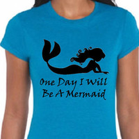 Disney One Day I Will Be A Mermaid Ariel Little Mermaid T-Shirt (Multi-Color Choices) Womens T-Shirt