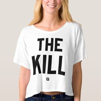 The Kill Women's Crop Top T-Shirt