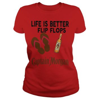 Life is better in Flip Flop with Captain Morgan shirt Ladies Tee
