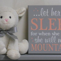 Coral and Gray Baby Girl Nursery Sign: let her sleep for when she wakes she will move mountains - Coral / Grey Nursery Wall Decor, Baby Gift