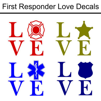 First Responder Love Decals/Firefighter Decal/Police Decal/EMT Decal/Sheriff Decal/Cop Decal/Police Love/Firefighter Love/EMT Love