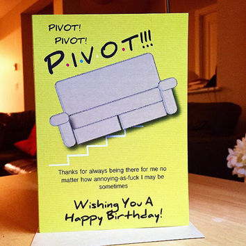 F-r-i-e-n-d-s Funny Birthday Card -Pivot! Friend Birthday Card. Best Friend Birthday Card. Friends Show TV Card.