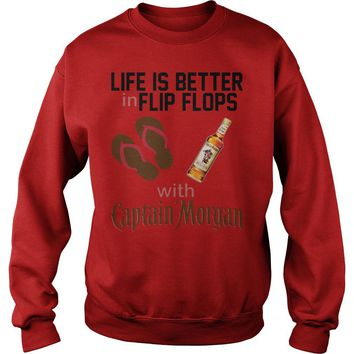 Life Is Better In Flip Flops With Captain Morgan Shirt Sweat Shirt