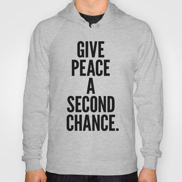 Give Peace a Second Chance. Hoody by Nick Nelson