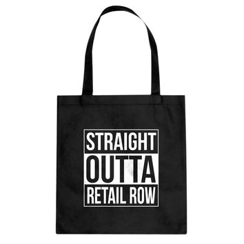 Tote Straight Outta Retail Row Canvas Tote Bag