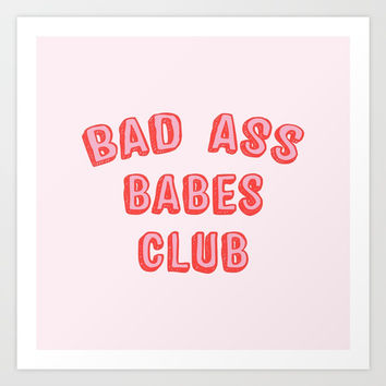 BAD ASS BABES CLUB Art Print by Smuug