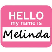 Melinda Hello My Name Is Mouse Pad