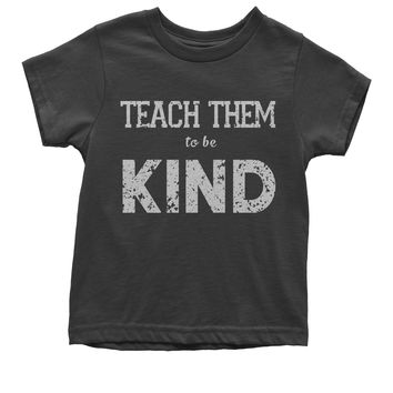 Teach Them To Be Kind Youth T-shirt