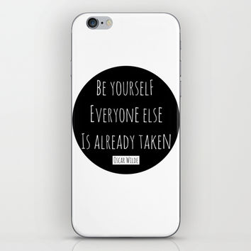 Be yourself; everyone else is already taken. Oscar Wilde iPhone & iPod Skin by White Print Design