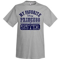 My Favorite Disney Princess Is My Sister T-Shirt