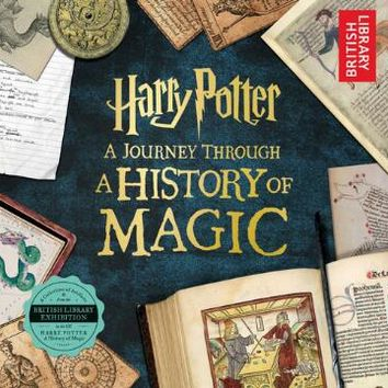 Harry Potter: A Journey Through a History of Magic (Paperback) |