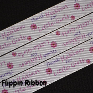 Thank Heaven for Little Girls Ribbon, 4 Yards, 7/8 inch Grosgrain