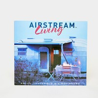 Airstream Living By Bruce Littlefield And Simon Brown - Urban Outfitters