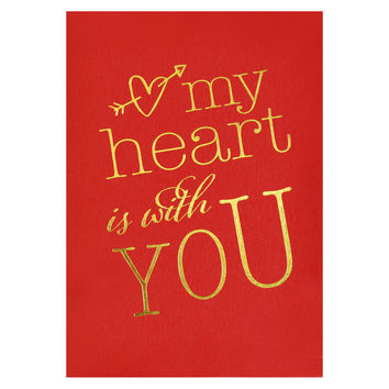 Heart Is With You Valentine's Day Card