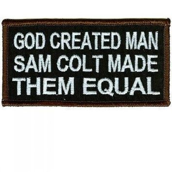 GOD Created Man Sam COLT Made then equal GUN 45 Funny NRA Biker PATCH PAT-2592
