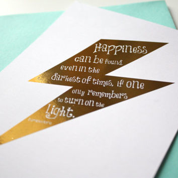 Harry Potter Card - Happiness can be found, even in the darkest of times, if one only remembers to turn on the Light - Dumbledore