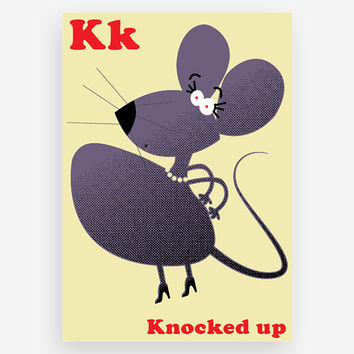 K is for Knocked Up Print