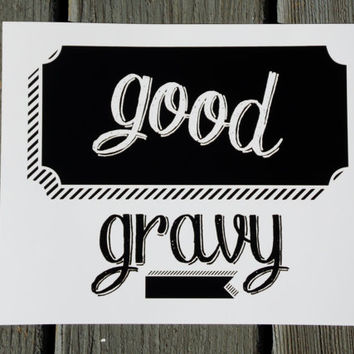 Good Gravy Typography Print. Third In The Southern Sayings Series. 8x10 Art Print.