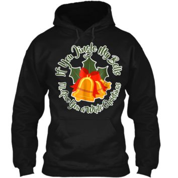 Mens Jingle My Bells Funny Adult Christmas Ugly Gift Pullover Hoodie 8 oz