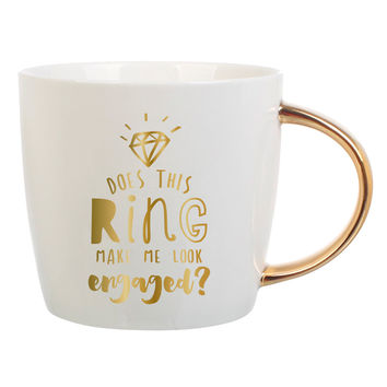 "SLANT COLLECTIONS ""DOES THIS RING MAKE ME LOOK ENGAGED"" MUG"