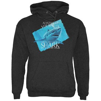 Always Be Yourself Shark Great White Mens Hoodie