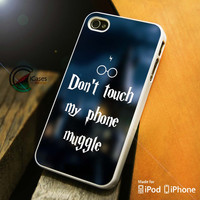 Don't Touch My Phone Muggle Harry Potter iPhone 4 5 5c 6 Plus Case, Samsung Galaxy S3 S4 S5 Note 3 4 Case, iPod 4 5 Case, HtC One M7 M8 and Nexus Case