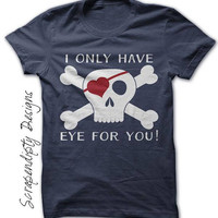 Kids Pirate Valentine Tshirt, Toddler Valentine's Day Shirt, I Only Have Eye for You, Pirate Outfit for Boys, Pirate Day Shirt, for Girls