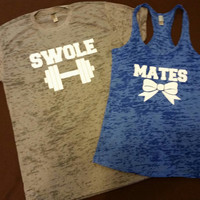 Swole Mates Burn Out Tshirt And  Tank Top. Couples Gym Shirt. Fitness Tank Top. Woman's Work Out Clothing. Racer back Tank this l