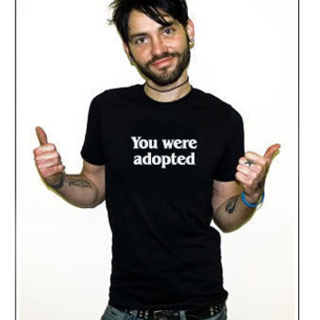 New You Were Adopted Funny Shirt  Baby Onesuit & Dog by Robosobo
