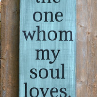 Rustic Wedding Sign Scripture Verse I Have Found The One My Soul Loves Song of Solomon