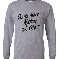 "Shawn Mendes ""Please Have Mercy on Me"" Unisex Adult Long Sleeved T-Shirt"