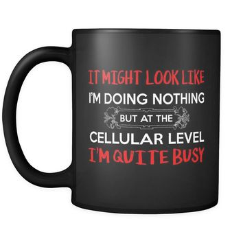 Science Biology Mug It May Look Like Im Doing Nothing But 11oz Black Coffee Mugs