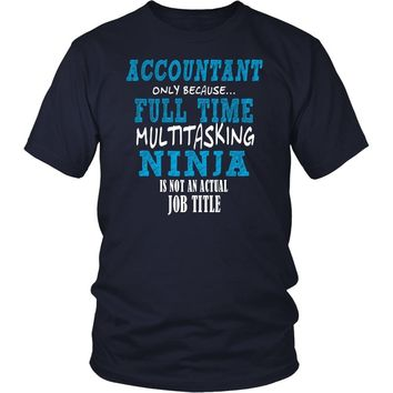 Accountant Funny T Shirt - Multitasking ninja