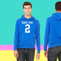 Hate You 2 Jersey sweatshirt hoodie