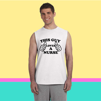 This Guy Loves A Nurse Sleeveless T-shirt