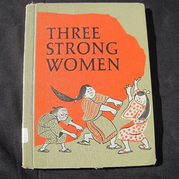 1962 Three Strong Women A Tall Tale from Japan by Claus Stamm Hardcover Ex-Library