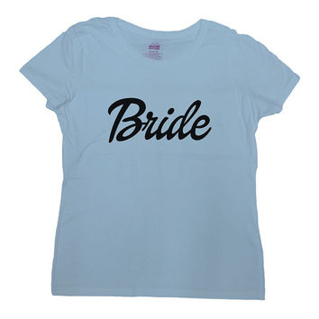 Bride T-Shirt Bride Shirt Bachelorette Party TShirt Wedding Shirt Wedding Party Bridesmaid Bridal Party Maid Of Honor Ladies Tee - SA317