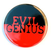 Evil Genius Button Pinback Badge 1 1/2 inch 15 by theangryrobot