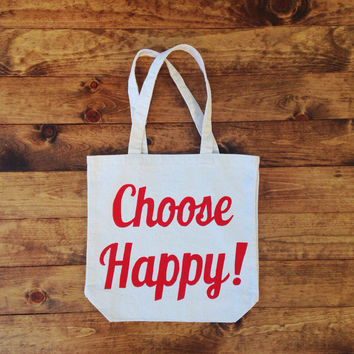 Cotton Tote Bag, Choose Happy, Book Bag,  Reusable Grocery bag