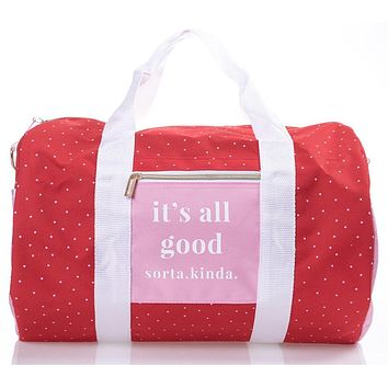 It's All Good Sorta. Kinda. Pink and Red Weekend Travel Bag